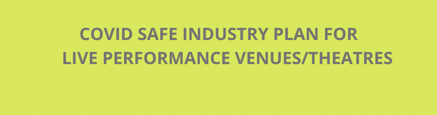 Industry COVID Safe Plan for Queensland's Live Performance Venues/Theatres